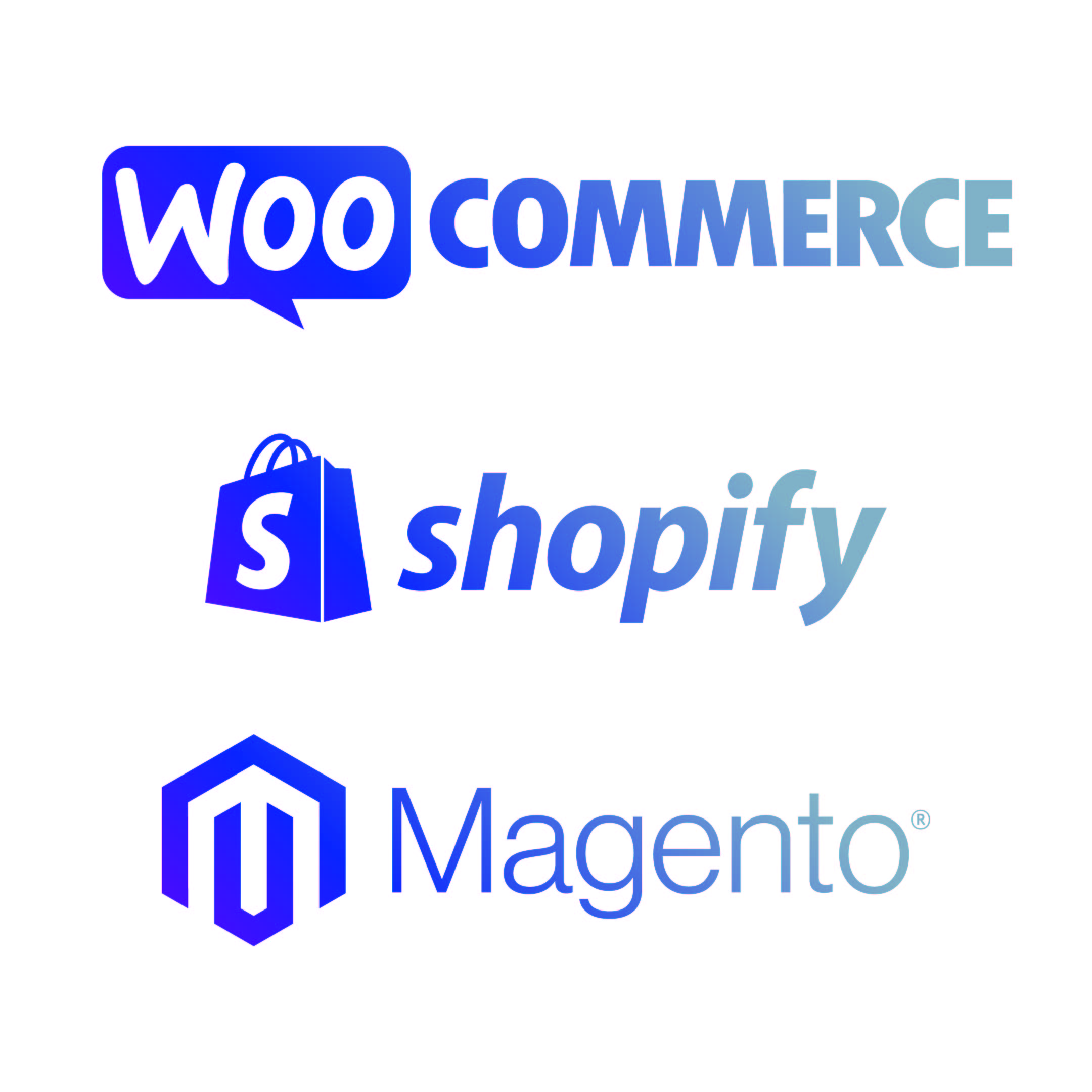 Woo - Magento - Shopify